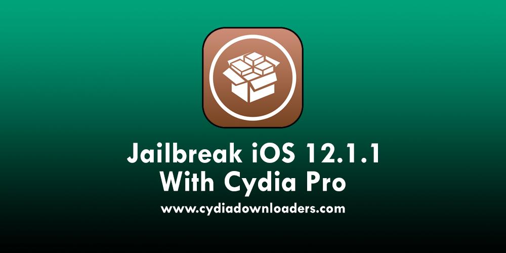 Jailbreak iOS 12.1.1 with Cydia Pro